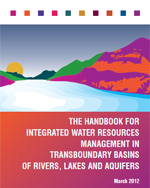 Handbook for Integrated Water Resources Management in the Basins of Transboundary Rivers, Lakes and Aquifers